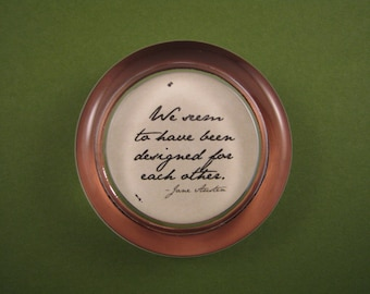 "Jane Austen ""Pride and Prejudice"" Quotation Round Glass Paperweight Home Decor - Designed for Each Other"