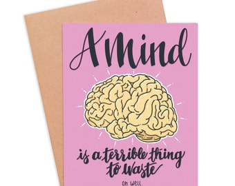 Funny Graduation Card | Funny Encouragement Card | Funny Brain Card | Funny Congrats Card- Wasted Mind