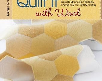 Quilt It with Wool : Projects Stitched on Tartans, Tweeds and Other Toasty Fabrics