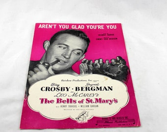 Aren't You Glad You're You. The Bells of St. Mary's. Vintage Sheet Music. Bing Crosby & Ingrid Bergman. 1945. Music Score.