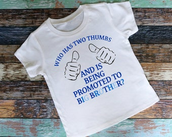 Who Has Two Thumbs and is Being Promoted  to Big Brother Shirt or Bodysuit - Pregnancy Announcement
