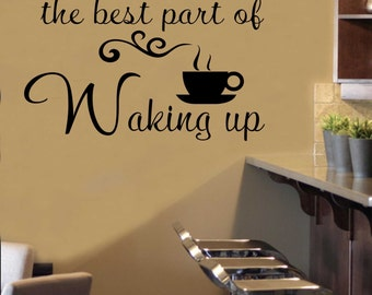 Best Part of Waking Up Coffee Quote, Vinyl Wall Lettering, Vinyl Wall Decals, Vinyl Decals, Vinyl Letters, Wall Quotes, Kitchen Decal