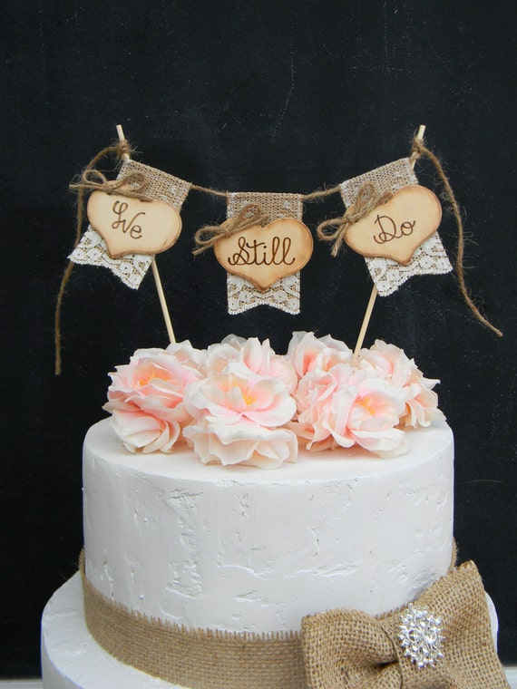 bunting wedding cake topper we still do cake topper burlap amp lace bunting flags banner 12226
