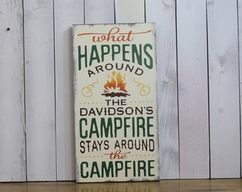 What happens around the CAMPFIRE/Personalized/Stays around the Campfire/Backyard Sign/Funny Sign/Yard Sign/Camping sign/Fire/Wood/Backyard