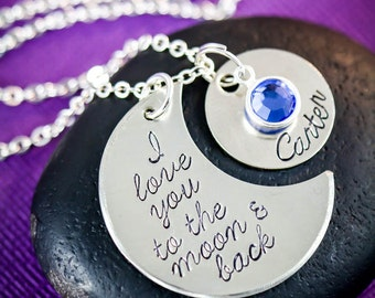 I Love You to the Moon and Back Necklace - Handstamped Mommy Jewelry - Grandma Gift - Birthday Gift -Personalized Name-Birthstone