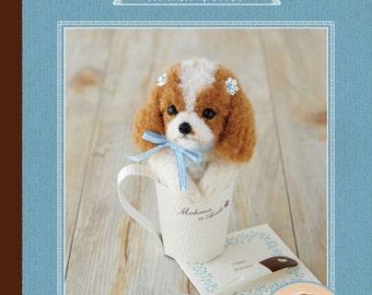 NEEDLE FELT Hamanaka realistic wool felt lesson book dog in cup (Cavalier) --- Japanese Craft Book H441-062