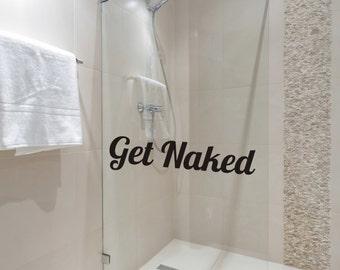 Wall Decal - Get Naked Wall Decal - Bathroom Bath Tub Wall Decal - Bathroom Vinyl Wall Decal - Get Naked Bathroom Bedroom Closet Vinyl Wall