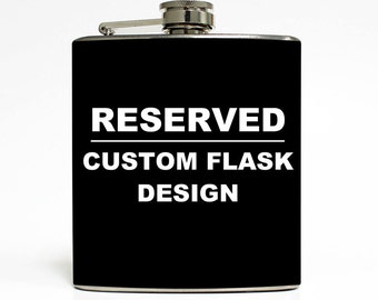 RESERVED - Liquid Courage Custom Flask Listing LC-9999