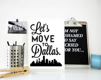 Let's Move to Dallas Print, Texas Art, Typography Print, Geography, Travel Print, Texas Skyline, Traveller, Art Gift, Geography Wall Art