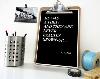 He Was a Poet Print - J.M. Barrie Quote Print - Quote Poster - Gift for Artist Heartbreak Quote - Saying about Poetry Quote for Him Wall Art