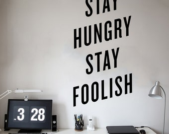 Stay Hungry Stay Foolish - Wall Decor Quote Decal - WAL-2361