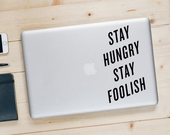 Stay Hungry Stay Foolish - Inspirational MacBook Sticker - Motivational Decal - BAS-0352