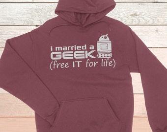 Geek Hoodie, Geek Husband, I married a Geek (free IT for life), Geekery Sweater, Geekery Hoodie, Hooded Sweatshirt, Funny Geek Hoodie