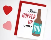 Valentine's Day Card - Funny Valentine Card - Hopped Up On You - I Love You Card