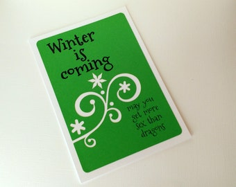 Winter is Coming May you have more sex than dragons- Greenand White Card- Game of Thrones inspired- blank inside