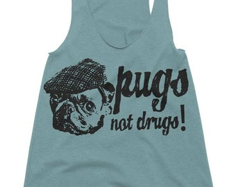 Sale - Pugs Not Drugs Tank Top Tanks Fitness Gym Clothing Pug Life Gifts For Her Sister Birthday Gift Present Dare Vintage Tees Pun Tee- L