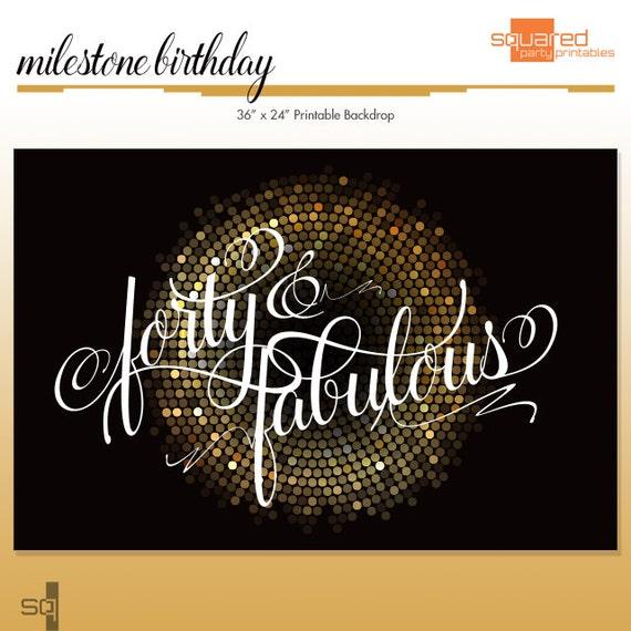 40 fabulous milestone birthday backdrop disco party printable