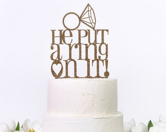 Wedding Engagement 'He Put A Ring On It!' Cake Topper