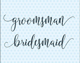 Bridesmaid Svg, Groomsman Svg, Wedding Svg, Marriage Svg, Silhouette, Cricut