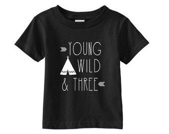Young Wild and Three Shirt , Third Birthday 3 year old Boy Teepee & tribal arrow design 3rd birthday tee pictures toddler