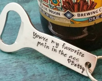 You're My Favorite Pain in the Ass, Custom Bottle Opener, Gift for Beer Drinker, Present for Dad, Husband, Groom, Gift for Best Friend