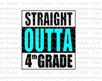 Straight Outta 4th Grade, Shirt, School Shirt, 1st grade, 2nd Grade, 3rd Grade, Pre-K, Kindergarten,