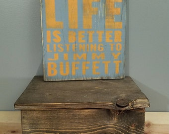 Life is Better Listening to Jimmy Buffett - Rustic, wooden, hand painted sign.  Rock and Roll