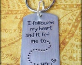 I Followed My Heart And It Led Me To You Hand Stamped Key Chain Set, Gift for him, love, husband, Valentine's Day