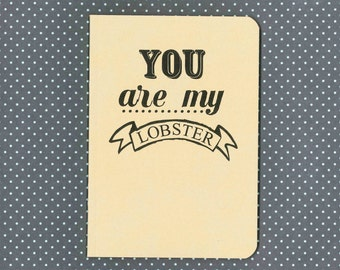 You are my lobster notebook - Friends quote journal