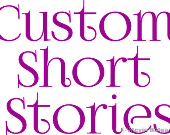 Custom Short Stories