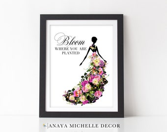 Bloom Where You Are Planted  Print | Printable Wall Art | Floral Fashion Silhouette | DIGITAL Instant Download Printable Wall Art