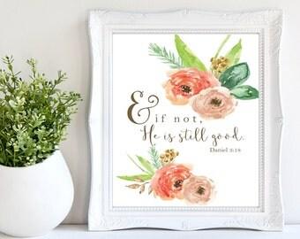 Scripture Art Printable / Scripture Signs /Home Decor / Inspirational Quotes / Bible verse Decor / Floral Prints / Daniel 3 Print