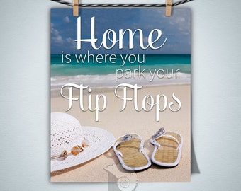 Home is Where You Park Your Flip Flops wall art print, funny quotes, funny wall art, beach cottage decor, beach wall art