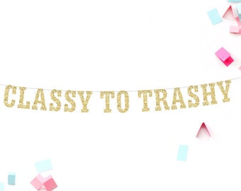 Bachelorette Party, Glitter Banner, Classy to Trashy, Engagement Party, Party Banner, Hen Party, Wedding Party, Gold Banner, Bridal Party