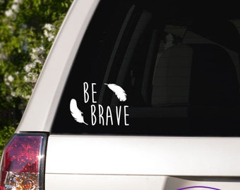 Be Brave Feathers Car Window Decal