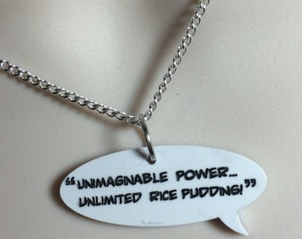 unimaginable power...and unlimited rice pudding .... Dr Who quote necklace