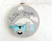 Airstream Camper Hoop Art - Embroidery and Felt - Nursery or Child Decor - Let's Go