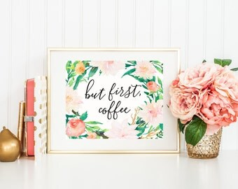 But First Coffee, Watercolor Art Print with Hand Lettered Style Quote, Coffee Print