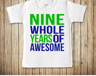 9 Year Old Boy Birthday Shirt, Nine Birthday Shirt, 9 Whole Years of Awesome, Ninth Birthday Boy, Birthday Shirt 9, 9 Birthday Boy
