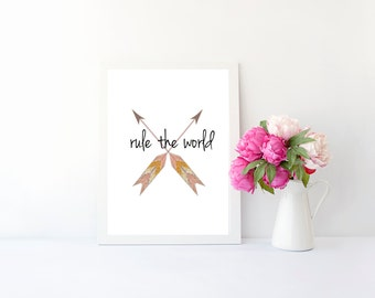 Rule the world inspirational quote print, art print for baby nursery, dorm room, apartment, or home decor