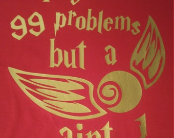 99 problems but a snitch aint one t-shirt