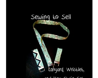 PDF Lanyard, Key Wristlet, and Key Fob Sewing Pattern - Sewing to Sell- Instant Download - Easy Beginner