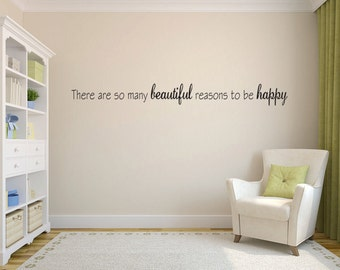 There are so many reasons to be happy Home Decor Vinyl Decal Sticker