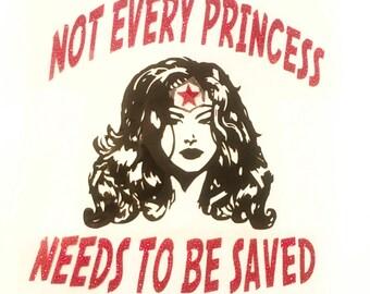 Not Every Princess Needs To Be Saved Shirt, Superhero Shirt