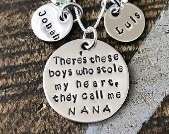 Nana Necklace There's these boys who stole my heart Handstamped Necklace Personalize Jewelry Mothers Day Gift Grandma Jewelry Custom