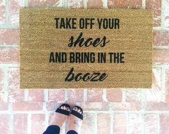 Take off your shoes and bring in the booze Door mat, Doormats, Home and Living, 18x30, Coir, Rugs, Custom Rug, Custom doormat