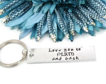 I Love You To Pluto And Back Hand Stamped Keychain | To The Moon And Back | Boyfriend Gift | Aluminum Keychain | Custom Hand Stamped