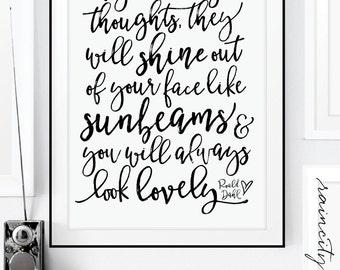 You will always look lovely Roald Dahl print. Shine out of your face like sunbeams Inspirational Art. Wall Art. Nursery Art. Gold Foil Art
