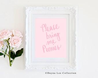Please Bring Me Peonies - Digital Illustration Art Quote Print