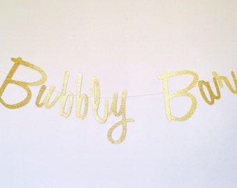 Bubbly Bar Banner - Cursive Banner - Mimosa Bar Banner - Bridal Shower Banner - Bachelorette Party - Gold Glitter Banner - Script Banner